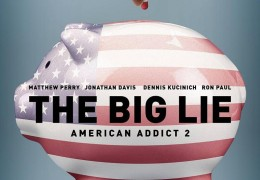 Film:Dugometražni dokumentarni film AMERICAN ADDICT 2: The Big Lie